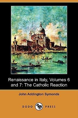 Renaissance in Italy, Volumes 6 and 7: The Catholic Reaction