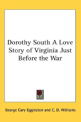 dorothy-south-a-love-story-of-virginia-just-before-the-war