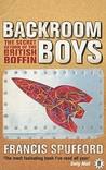 Backroom Boys: The Secret Return of the British Boffin