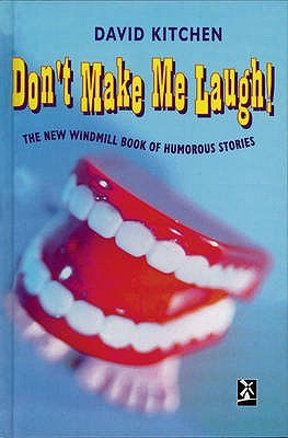 Don't Make Me Laugh!: The New Windmill Book of Humorous Stories