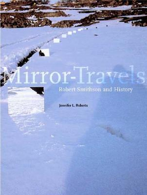 Mirror-Travels: Robert Smithson and History