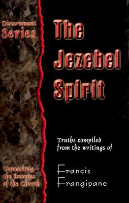 Jezebel Spirit by Francis Frangipane