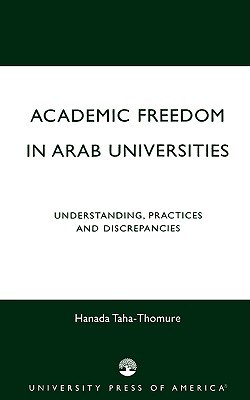 Academic Freedom in Arab Universities: Understanding, Practices and Discrepancies