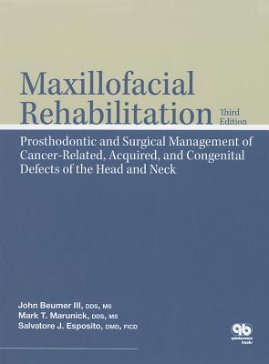 Maxillofacial Rehabilitation: Prosthodontic and Surgical Management of Cancer-related, Acquired, and Congenital Defects of the Head and Neck (Amg All Music Guide)