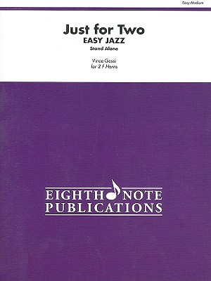 Just for Two Easy Jazz - Stand Alone: For 2 F Horns