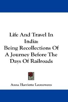 Life and Travel in India: Being Recollections of a Journey Before the Days of Railroads