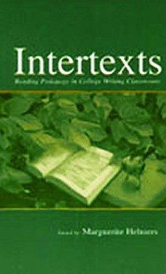 Intertexts: Reading Pedagogy in College Writing Classrooms