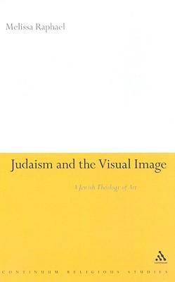Judaism and the Visual Image: A Jewish Theology of Art