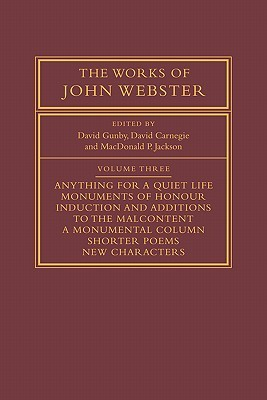 The Works of John Webster: An Old-Spelling Critical Edition