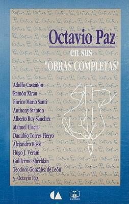 """Octavio Paz en Sus Obras Completas"""""""