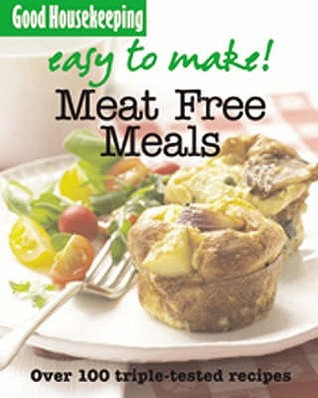 Meat-Free Meals. Good Housekeeping