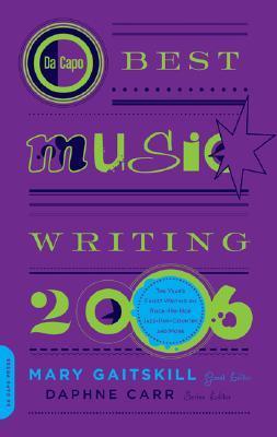 Da Capo Best Music Writing 2006 by Mary Gaitskill