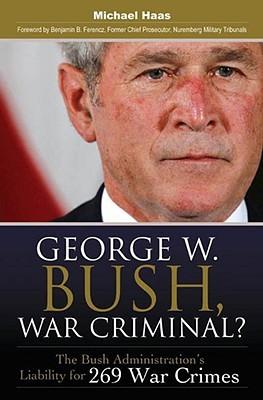 George W. Bush, War Criminal - Michael Hass