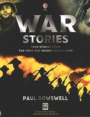 War Stories: Internet Referenced (True Adventure Stories)