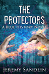 The Protectors: A Blue History Novel