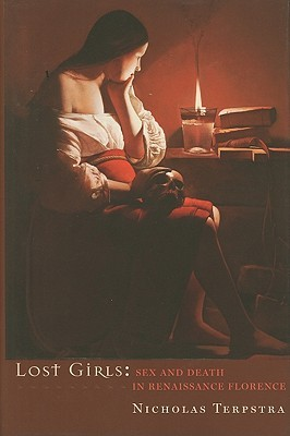Lost Girls: Sex and Death in Renaissance Florence