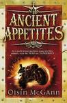 Ancient Appetites (Wildenstern Saga, #1)