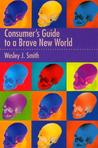 Consumers Guide to a Brave New World