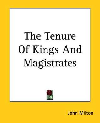 The Tenure of Kings and Magistrates