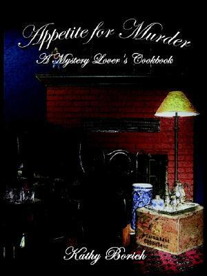Appetite for Murder: A Mystery Lover's Cookbook