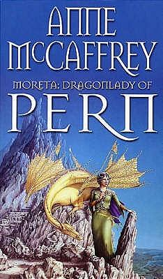Moreta: Dragonlady of Pern (Pern: Dragonriders of Pern, #4)