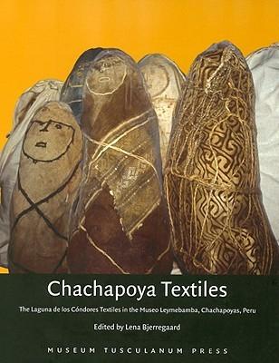 Chachapoya Textiles by Lena Bjerregaard