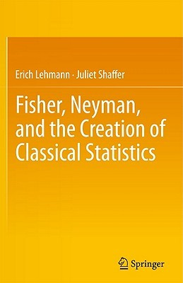 fisher-neyman-and-the-creation-of-classical-statistics
