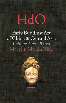 Early Buddhist Art of China and Central Asia: Volume 2, Plates (Handbook of Oriental Studies/Handbuch Der Orientalistik, Part 4: China, Volume 12.2)