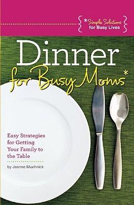 Dinner for Busy Moms by Jeanne Muchnick