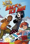 Back to the Ice Age (Time Blasters) by Scott Nickel