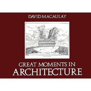 Great Moments in Architecture by David Macaulay