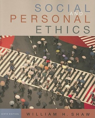 Social and personal ethics by william h shaw fandeluxe Gallery