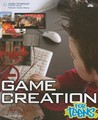 Game Creation for Teens [With CDROM]