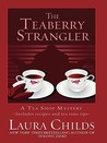 The Teaberry Strangler (A Tea Shop Mystery, #11)