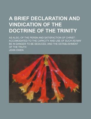 A Brief Declaration and Vindication of the Doctrine of the Trinity