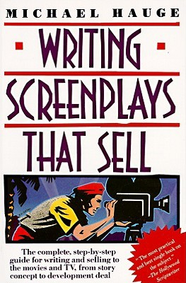 Writing Screenplays That Sell by Michael Hauge