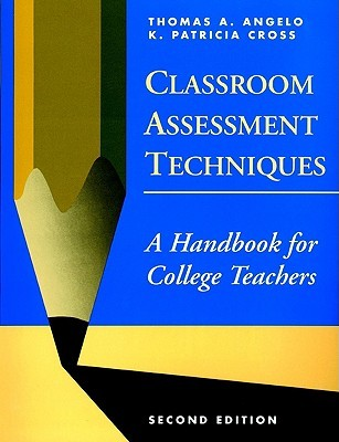 Classroom Assessment Techniques by Thomas A. Angelo