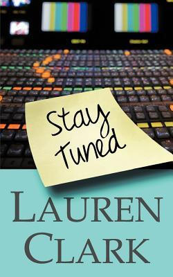 Stay Tuned by Lauren Clark