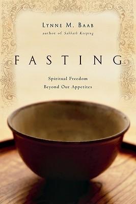 Fasting: Spiritual Freedom Beyond Our Appetites (ePUB)