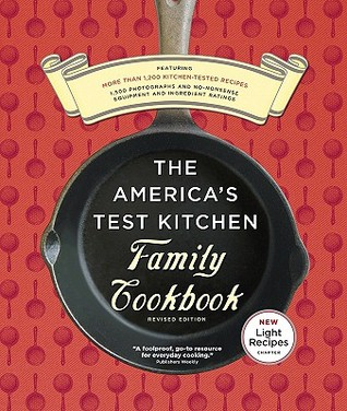 the america s test kitchen family cookbook by america s test kitchen