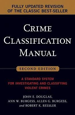 Crime Classification Manual by John E. Douglas