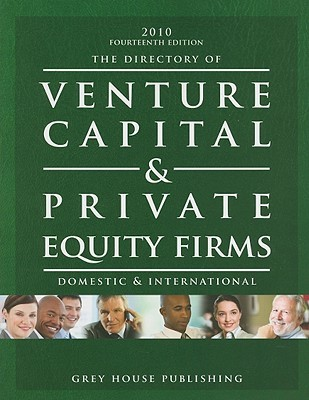The Directory of Venture Capital & Private Equity Firms: Domestic & International