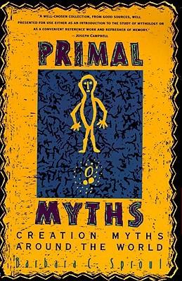 Primal Myths: Creation Myths Around the World