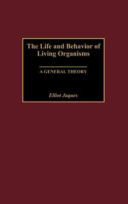The Life and Behavior of Living Organism...