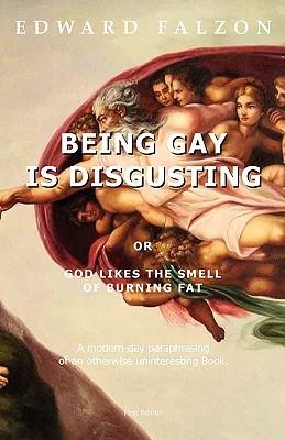 Being Gay Is Disgusting