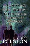 Hunting the Ghost Hunters: An Introspective Guide Into Ghost Research