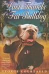The Last Travels of a Fat Bulldog