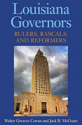 louisiana-governors-rulers-rascals-and-reformers