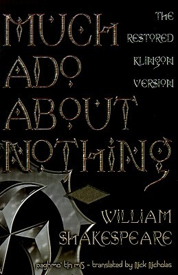 Much Ado about Nothing - paghmo' tIn mIS: The Restored Klingon Text