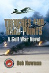 Trenches and Hard-Points: A Gulf War Novel